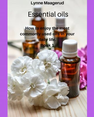 Essential oils - how to enjoy the most commonly used oils in your daily life